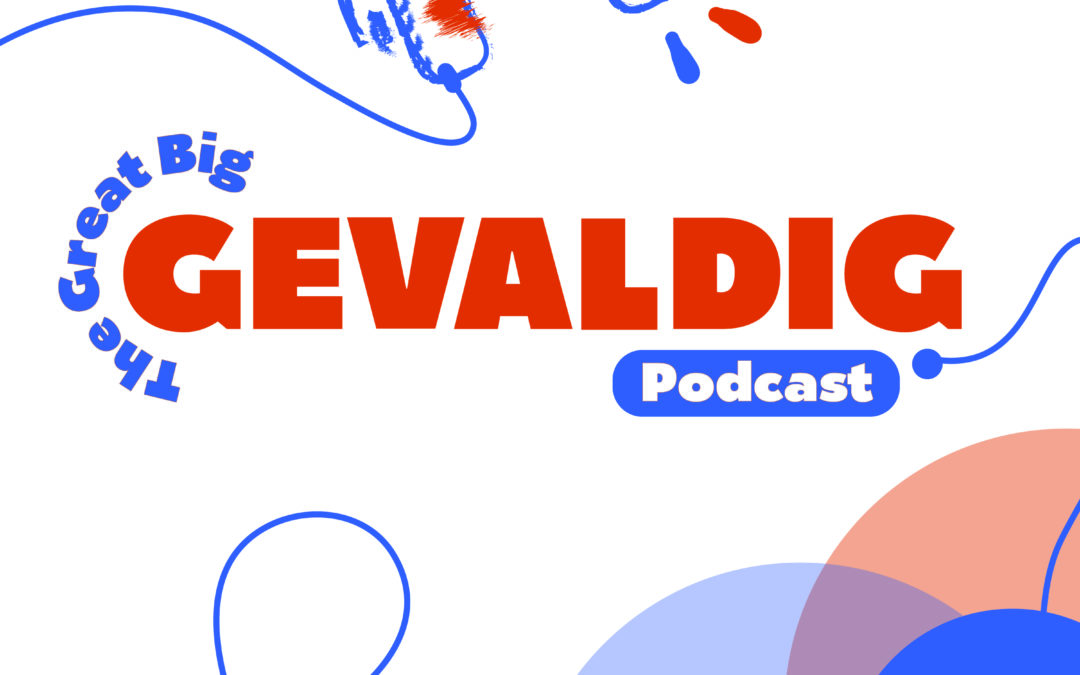 Introducing 'The Great Big Gevaldig Podcast' – A Podcast for Kids