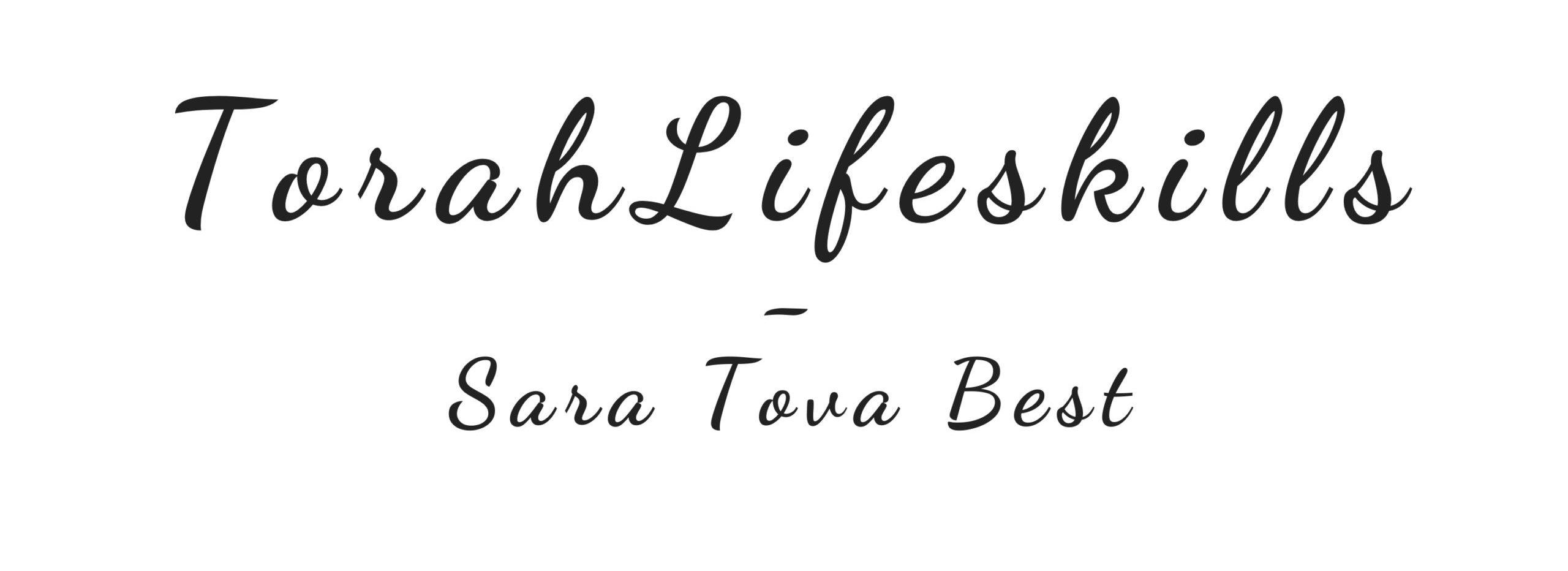 TorahLifeskills – Sara Tova Best